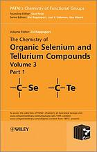 The chemistry of organic selenium and tellurium compounds volume 3, part 1-2