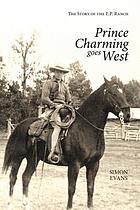 Prince charming goes West : the story of the E.P. Ranch