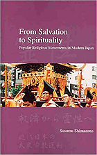 From salvation to spirituality : popular religious movements in modern Japan