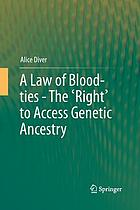 A law of blood-ties-- the 'right' to access genetic ancestry