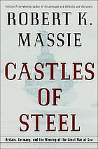 Castles of steel : Britain, Germany and the winning of the Great War at sea