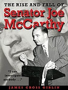 The rise and fall of Senator Joe McCarthy
