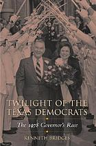 Twilight of the Texas Democrats : the 1978 governor's race