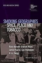 Smoking geographies : space, place and tobacco