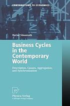 Business cycles in the contemporary world : description, causes, aggregation, and synchronization