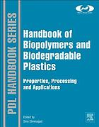 Handbook of biopolymers and biodegradable plastics : properties, processing and applications