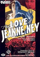 The love of Jeanne Ney = [Die Liebe der Jeanne Ney]
