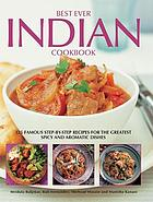 Best ever Indian cookbook : 325 famous step-by-step recipes for the greatest spicy and aromatic dishes