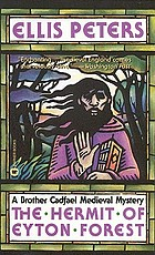 The hermit of Eyton Forest : a brother Cadfael medieval mystery