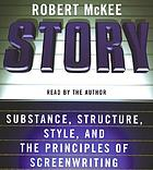 Story : [substance, structure, style, and the principles of screenwriting]