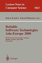 Reliable software technologies Ada-Europe 2000 : 5th Ada-Europe International Conference, Potsdam, Germany, June 26-30 2000 : proceedings