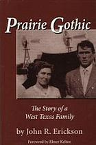 Prairie gothic : the story of a West Texas family