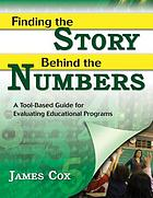 Finding the story behind the numbers : a tool-based guide for evaluating educational programs