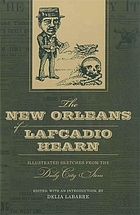 The New Orleans of Lafcadio Hearn : illustrated sketches from the Daily city item