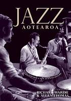 Jazz Aotearoa : notes towards a New Zealand history