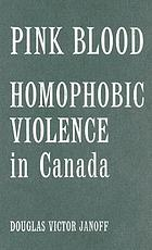 Pink Blood: Homophobic Violence in Canada cover image
