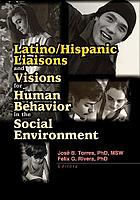 Latino/Hispanic liasions and visions for human behavior in the social environment