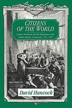 Citizens of the world : London merchants and the integration of the British Atlantic community, 1735-1785