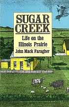 Sugar Creek : life on the Illinois Prairie
