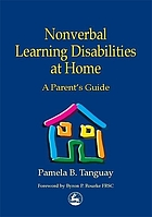 Nonverbal learning disabilities at home : a parent's guide