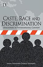 Caste, race, and discrimination : discourses in international context