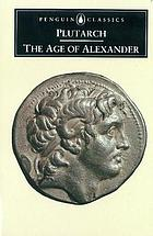 The age of Alexander: nine Greek lives.