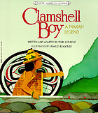 Clamshell Boy : a Makah legend