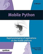 Mobile python : rapid prototyping of applications on the mobile platform