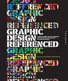 Graphic design referenced : a visual guide to the language, applications, and history of graphic design