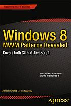 Windows 8 MVVM patterns revealed : covers both C# and JavaScript approaches