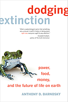 Dodging extinction : power, food, money and the future of life on Earth
