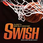 Swish : the quest for basketball's perfect shot