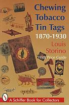 Chewing tobacco tin tags : 1870-1930