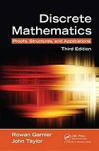 Discrete Mathematics : Proofs, Structures and Applications, Third Edition.