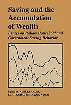 Saving and the accumulation of wealth : essays on Italian household and government saving behavior