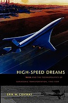 High-speed dreams : NASA and the technopolitics of supersonic transportation, 1945-1999