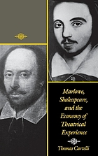 Marlowe, Shakespeare, and the economy of theatrical experience
