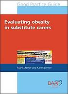 Evaluating Obesity In Substitute Carers.