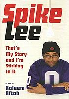 Spike Lee : that's my story and I'm sticking to it