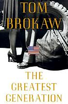 The greatest generation speaks : letters and reflections