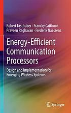 Energy-efficient communication processors : design and implementation for emerging wireless systems