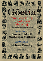 The Goetia : the lesser key of Solomon the King : Lemegeton--Clavicula Salomonis Regis, book one