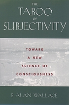 The taboo of subjectivity : toward a new science of consciousness
