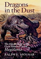 Dragons in the dust : the paleobiology of the giant monitor lizard Megalania