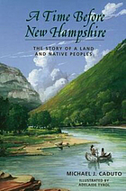 A time before New Hampshire : the story of a land and Native peoples