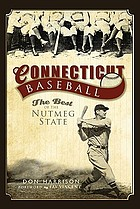 Connecticut baseball : the best of the Nutmeg State