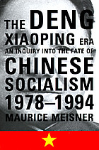 The Deng Xiaoping era : an inquiry into the fate of Chinese socialism, 1978-1994