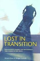 Lost in transition : how business leaders can successfully take charge in new roles