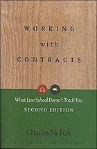 Working with contracts : what law school doesn't teach you