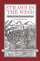 Straws in the wind : medieval urban environmental law--the case of northern Italy